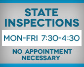 State Inspections. Mon-Fri 7:30-4:30. No appointment necessary.