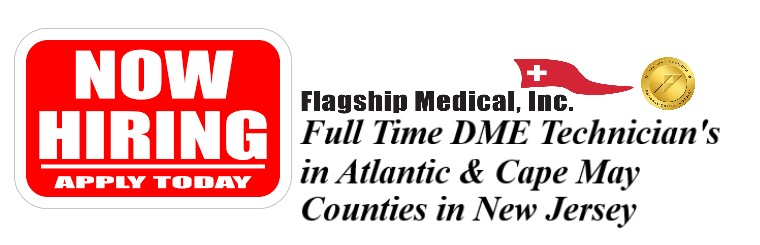 Now Hiring DME Tech's Atlantic & Cape May Counties in NJ