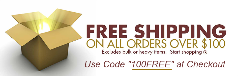 Get free shipping on orders over $100! Offer excludes bulk or heavy items. Click here to start shopping.