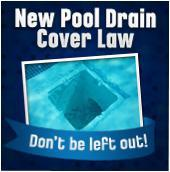 New Pool Drain Cover Law – Don't be left out