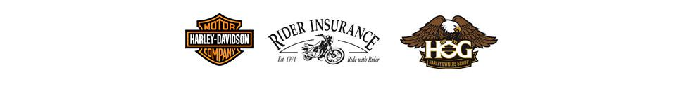 We carry products from Harley-Davidson®. We are affiliated with Rider Insurance and Harley Owners Group®.