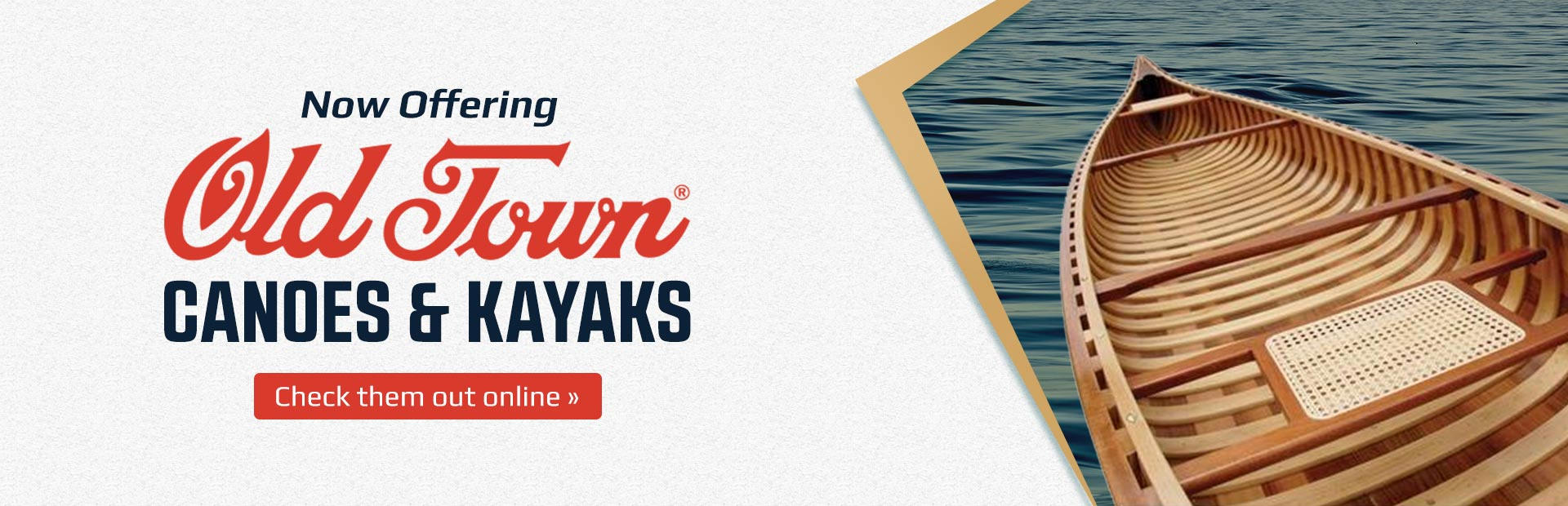 Now Offering Old Town Canoes & Kayaks: Click here to check them out online.
