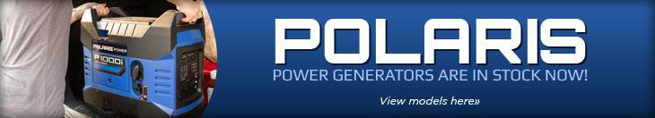 Polaris power generators are in stock now! View models here»