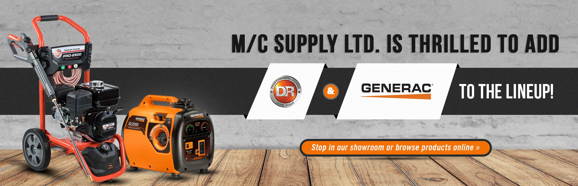 M/C Supply Ltd. is thrilled to add DR Power and Generac to the lineup!