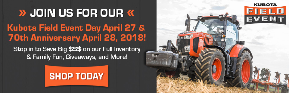 Save on Kubota at Olson Power in North Branch, MN during our Kubota Field Event!