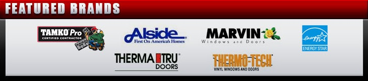 We proudly carry products by Tamko, Alside, Marvin, Energy Star, Therma Tru, and Thermo Tech.