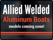 Allied Welded Aluminum Boats Coming Soon