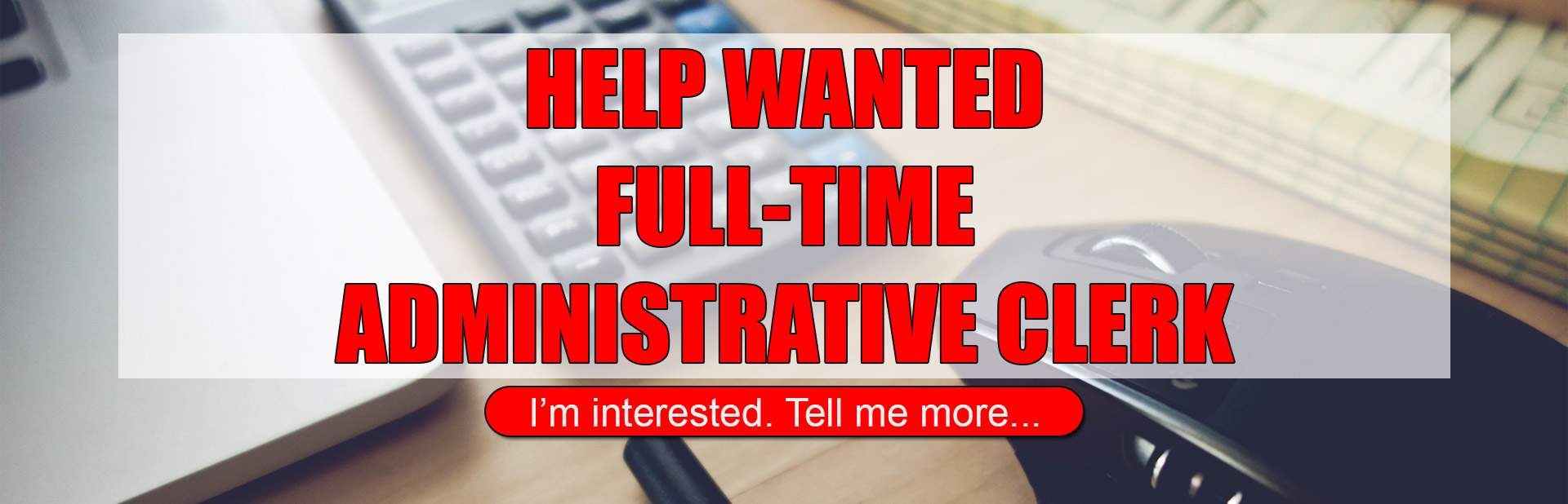 Help Wanted - Administrative Clerk