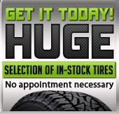 We have a huge selection of in-stock tires!