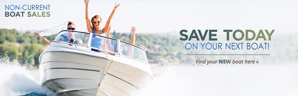 Non-Current Boat Sales: Save today on your next boat! Contact us for details.