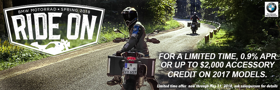 From now till May 31st, 0.9% APR or up to $2000 in accessory credits on new BMW Motorcycles MY 2017