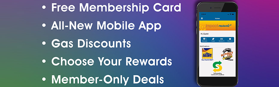 Benefits: Free Membership Card. All-New Mobiel App. Gas Discounts. Choose Your Rewards. Member-Only Deals.