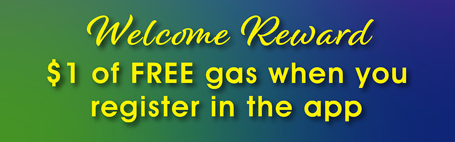 Welcome Reward: $1 of FREE gas when you register in the app.