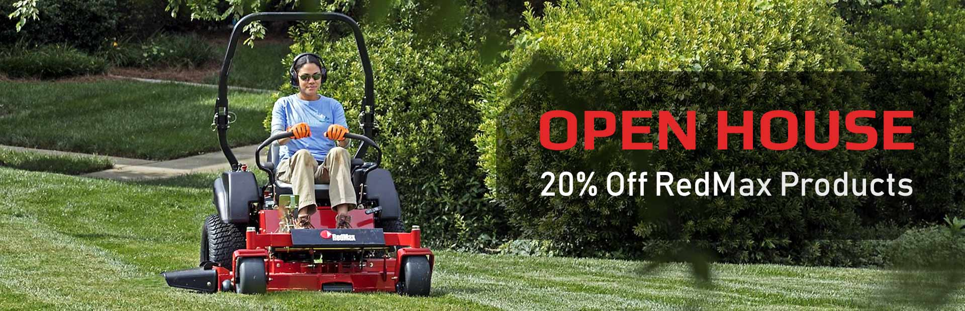 Open house - 20% off RedMax products: Come join us on March 7th & 8th!
