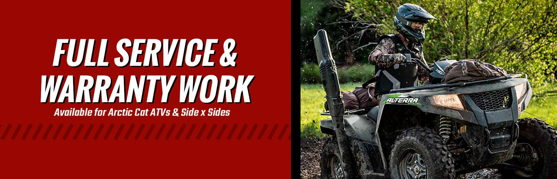 We're offering full service & warranty work on Artic Cat ATVs and Side x Sides: Click here to view t