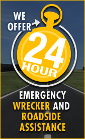 We offer 24-hour Emergency Wrecker and Roadside Assistance.