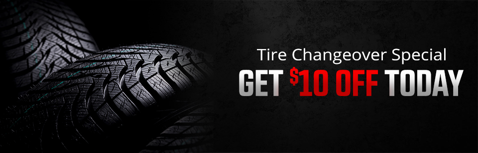 Tire Changeover Special: Get $10 off today!