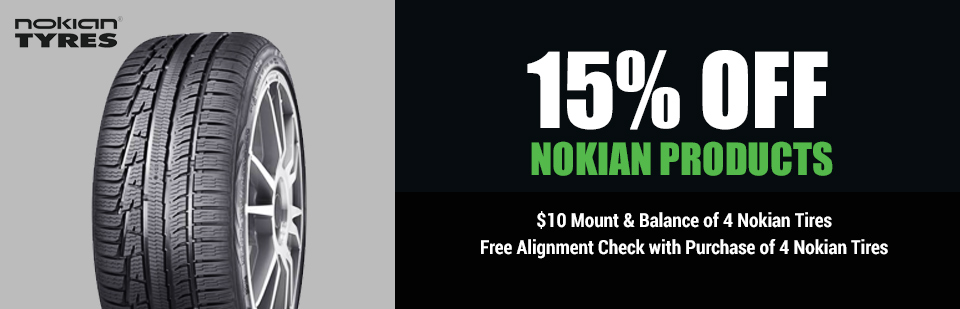 Get 15% off Nokian products, plus $10 mount and balance of 4 Nokian tires and get a free alignment check with the purchase of 4 Nokian tires! Click here for details.