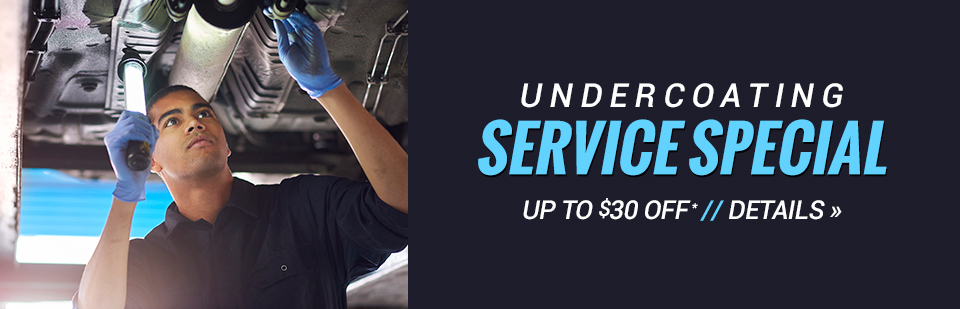 Undercoating Service Special: Get up to $30 off! Click here for details.