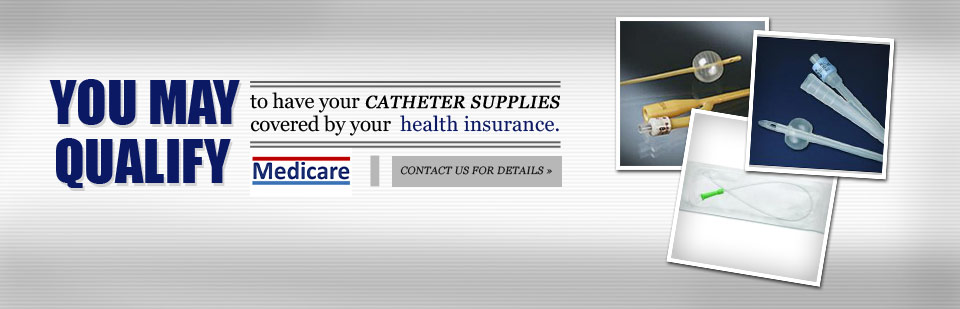 You may qualify to have your catheter supplies covered by your health insurance. Contact us for details.