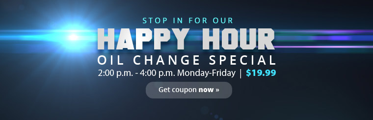 Happy Hour Oil Change Special: Get an oil change for just $19.99 from 2:00 p.m. - 4:00 p.m. Monday through Friday! Click here to print your coupon.
