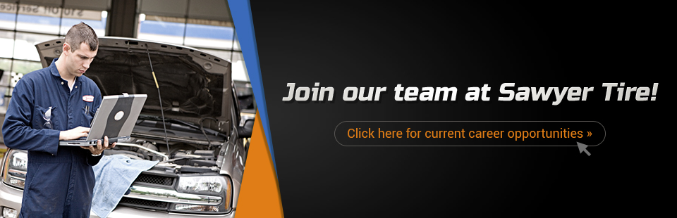 Join our team at Sawyer Tire! Click here for current career opportunities.