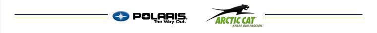 We proudly offer products by Polaris and Arctic Cat.