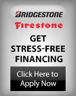 Bridgestone. Firestone. Get stress-free financing. Click here to apply now.