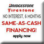 Bridgestone. Firestone. No intrest, 6 months. Same-as-cash financing. Apply now.