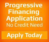 Progressive Financing Application – No Credit Needed – Apply Today.
