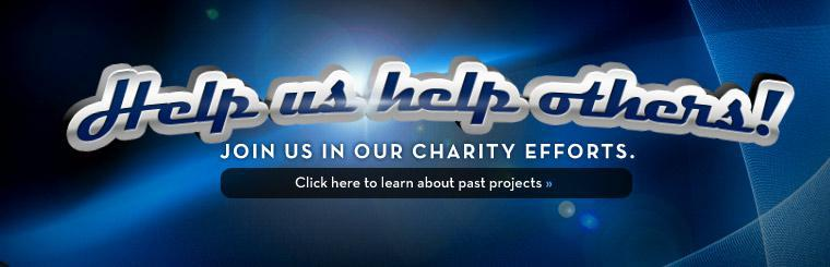 Help us help others! Join us in our charity efforts. Click here to learn about past projects.