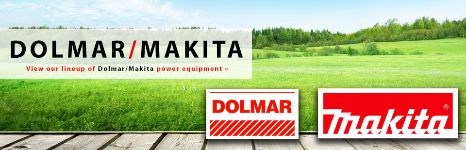 Click here to view our lineup of Dolmar/Makita power equipment!
