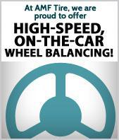 At AMF Tires we are proud to offer high-speed, on-the-car wheel balancing!