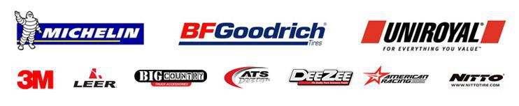 We proudly feature products from Michelin®, BFGoodrich®, Uniroyal®, 3M, Leer, Big Country, ATS Design, Dee Zee, American Racing, and Nitto.
