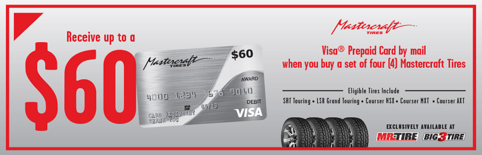 Receive up to $60 in Visa Prepaid Card when you buy a set of four (4) Mastercraft Tires