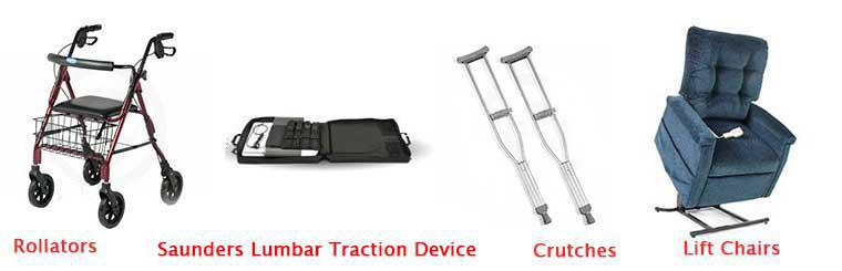 Rollator, Saunders Lumbar Traction Device, Crutches, Lift Chair Rentals, Lift Chair Purchase