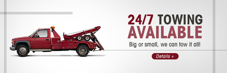 24/7 Towing Available: Big or small, we can tow it all! Click here for details.