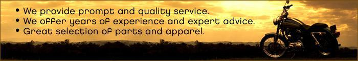 we provide prompt and quality service. We offer years of experience and expert advice. Great selection of parts and apparel.