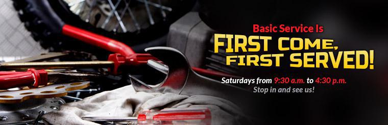 Basic service is first come, first served on Saturdays from 9:30 a.m. to 4:30 p.m. Stop in and see us!