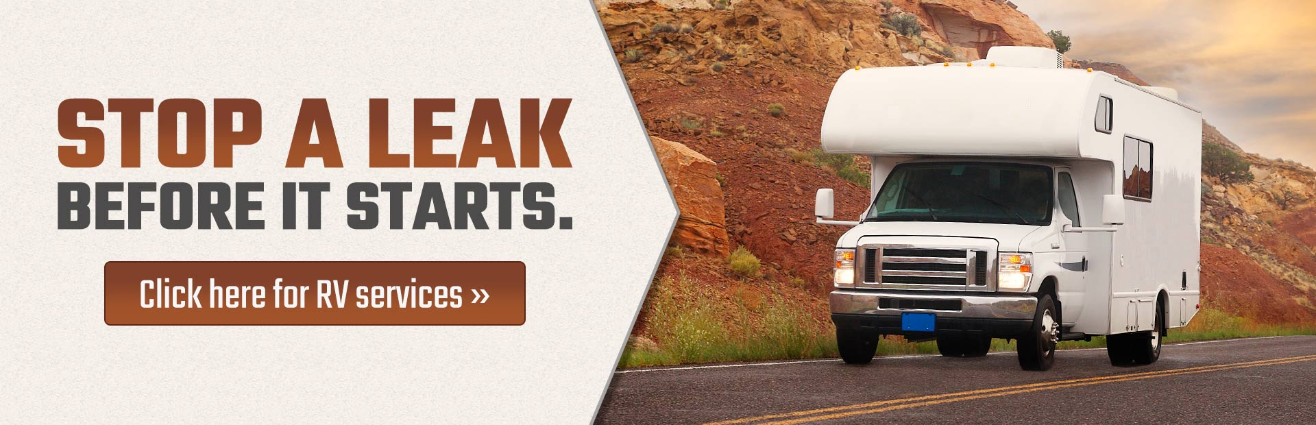 Stop a leak before it starts. Click here for RV services.