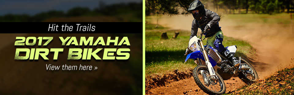 Hit the trails on a 2017 Yamaha dirt bike!
