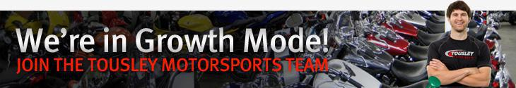 We're In Growth Mode! Join the Tousley Motorsports Team