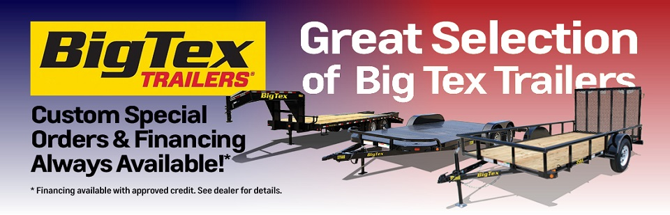 Check out our great selection of Big Tex Trailers!