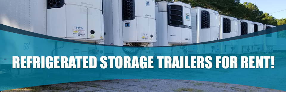 Refrigerated Storage Trailers for Rent