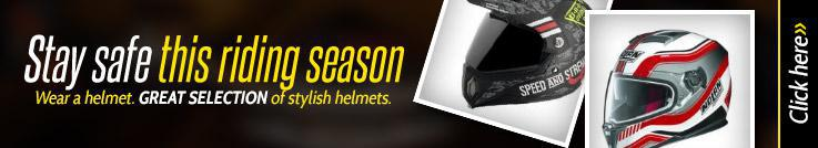 Stay safe this riding season. Wear a helmet. Great selection of stylish helmets. Click here.