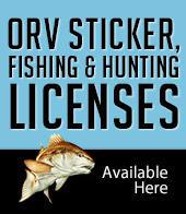 ORV Sticker, Fishing, & Hunting Licenses Available Here