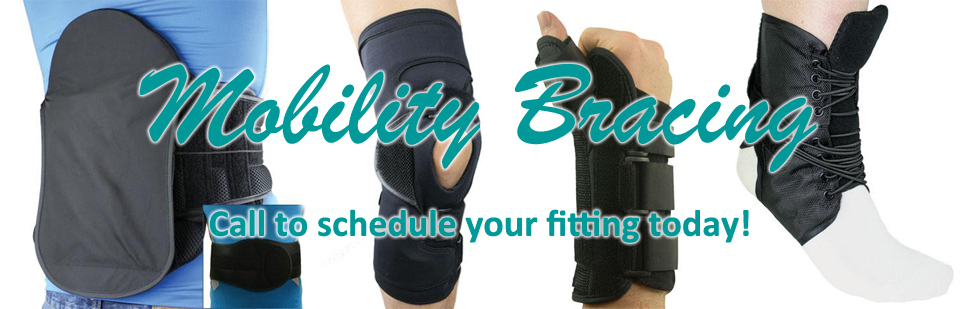 Mobility Bracing- Schedule Your Fitting Today!