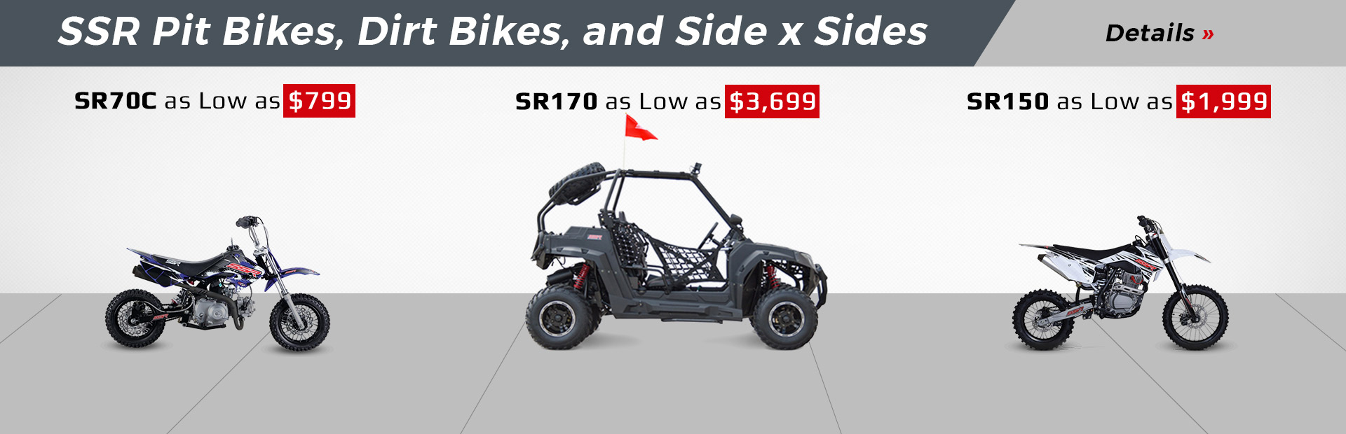 SSR Motorsports Pit Bike, Dirt Bike, and Side x Side Sales: Click here for details.