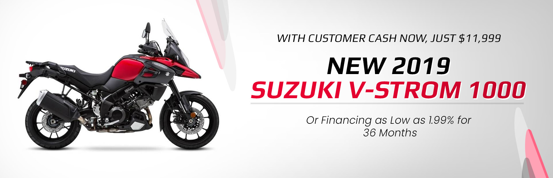 New 2019 Suzuki V-Strom 1000. With Customer Cash Now, Just $11,999. Or Financing as Low as 1.99% for