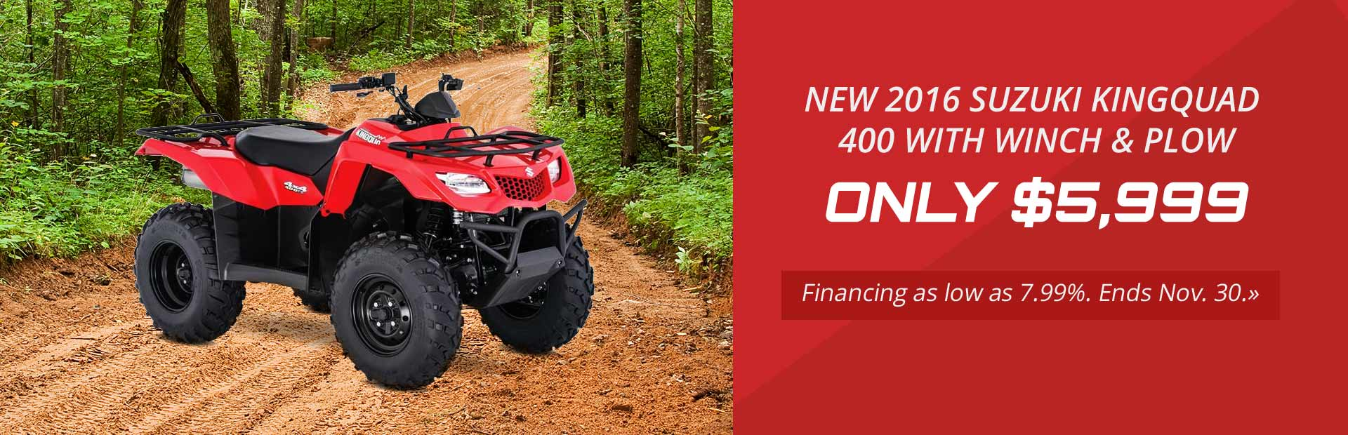 Get a new 2016 Suzuki KingQuad 400 with winch and plow for only $5,999, plus get financing as low as